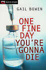 One Fine Day You're Gonna Die by Gail Bowen (Paperback / softback, 2010)
