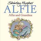 Alfie and Grandma by ,Shirley Hughes (Paperback, 2015)