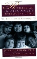 Raising An Emotionally Intelligent Child The Heart Of Parenting By Ph.d. John Go on sale