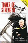 Tower of Strength: The Story of Tyrone O'Sullivan and Tower Colliery by Ann Edworthy, John Eve, Tyrone O'Sullivan (Hardback, 2001)