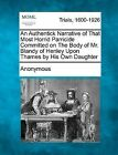 An Authentick Narrative of That Most Horrid Parricide Committed on the Body of Mr. Blandy of Henley Upon Thames by His Own Daughter by Anonymous (Paperback / softback, 2012)
