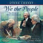 We the People: The Story of Our Constitution by Lynne Cheney (Hardback, 2008)