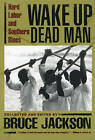 Wake Up Dead Man: Hard Labor and Southern Blues by University of Georgia Press (Paperback, 1999)