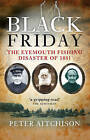 Black Friday: The Eyemouth Fishing Disaster of 1881 by Peter Aitchison (Paperback, 2011)