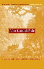 After Spanish Rule: Postcolonial Predicaments of the Americas (Latin America