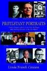 Protestant Portraits: People of Many Cultures Bring New Challenges and Startling Lifestyles to an Old Religion by Linda B Cateura (Paperback / softback, 2002)