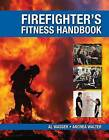 The Firefighter's Fitness Handbook by Al Wasser, Andrea A. Walter (Paperback, 2009)