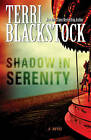 Shadow in Serenity by Terri Blackstock (Paperback, 2011)