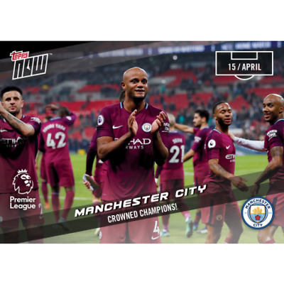 2018 Topps Now Premier League #151 CROWNED CHAMPIONS! MANCHESTER CITY