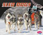 Sled Dogs by Kimberly M Hutmacher (Hardback, 2010)
