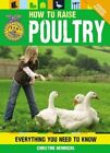 How to Raise Poultry: Everything You Need to Know, Updated & Revised by Christine Heinrichs (Paperback, 2014)