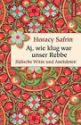 Aj, wie klug war unser Rebbe von Horacy Safrin (2012, Gebundene Ausgabe)