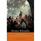 Homo Ritualis: Hindu Ritual and its Significance to Ritual Theory by Axel Michaels (Paperback, 2016)