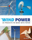 Wind Power: 20 Projects to Make with Paper by Clive Dobson (Paperback, 2010)