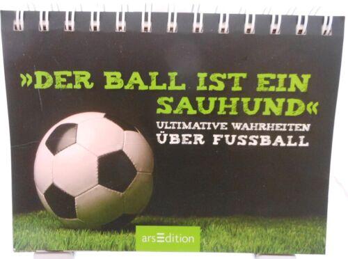 Tolles Fan Buch Der Ball ist ein Sauhund Ultimative Wahrheiten über Fußball