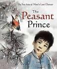 The Peasant Prince by Li Cunxin (Hardback, 2007)