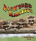 Backyard Habitats by Kelley MacAulay, Bobbie Kalman (Paperback, 2006)