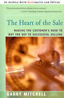 The Heart of the Sale: Making the Customer's Need to Buy the Key to Successful Selling by Garry Mitchell (Paperback / softback, 2000)