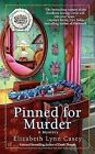 Pinned for Murder by Elizabeth Lynn Casey (Paperback / softback, 2011)