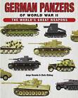 German Panzers of World War II: The World's Great Weapons by Chris Bishop, Jorge Rosado (Hardback, 2013)