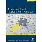 A Cognitive Neuropsychological Approach to Assessment and Intervention in Aphasia: A Clinician's Guide by Janet Webster, Anne Whitworth, David Howard (Paperback, 2016)