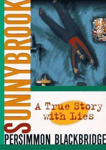 Sunnybrook: A True Story With Lies by Blackbridge, Persimmon