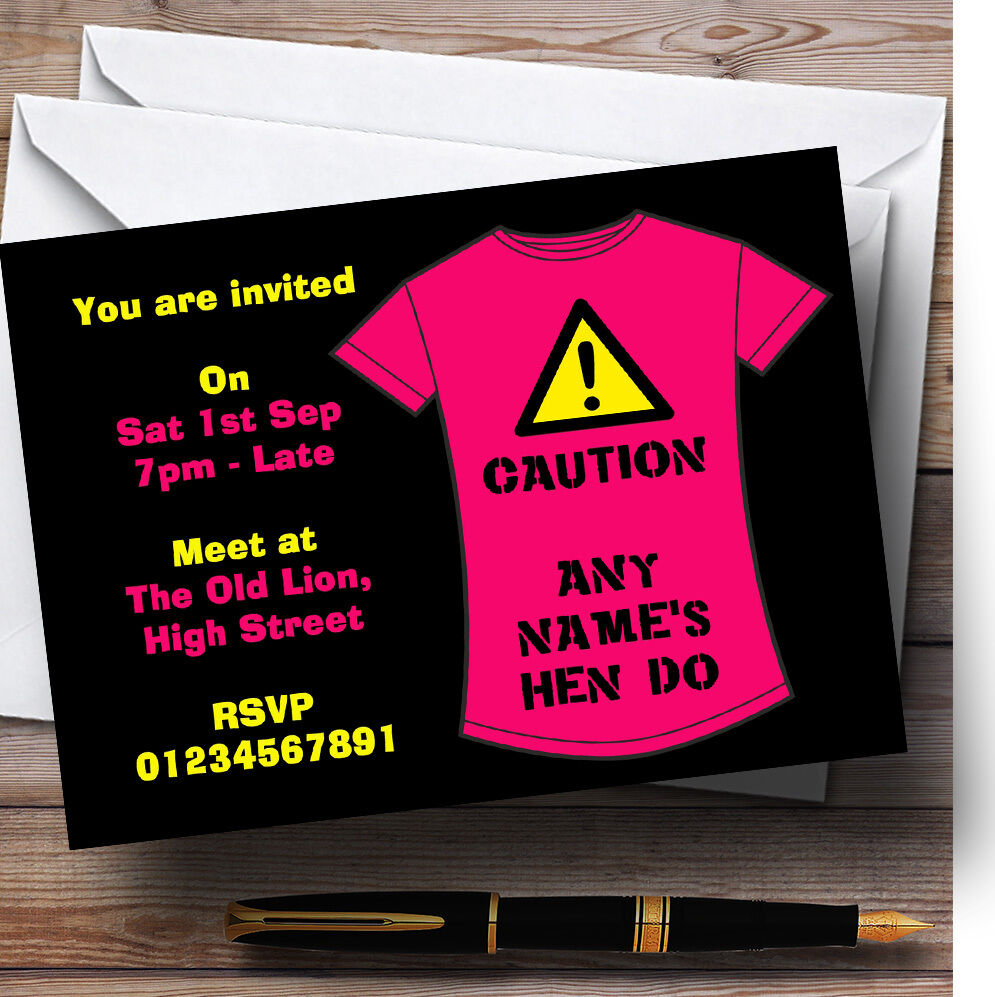 Funny Funny Funny Caution T Shirt Personalised Hen Do Night Party Invitations - Hen1 a276f2