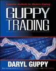 Guppy Trading: Essential Methods for Modern Trading by Daryl Guppy (Paperback, 2011)