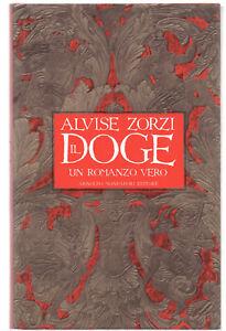 Alvise-Zorzi-IL-DOGE-Un-romanzo-vero-2-ed-Mondadori-1994-cop-rigida