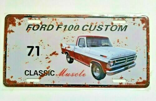 FORD F100 CUSTOM 71 AUSSIE MUSCLE CAR TIN LICENCE PLATE BAR MAN SHED GARAGE