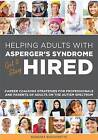 Helping Adults with Asperger's Syndrome Get & Stay Hired: Career Coaching Strategies for Professionals and Parents of Adults on the Autism Spectrum by Barbara Bissonnette (Paperback, 2014)