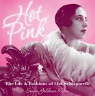 Hot Pink: The Life and Fashions of Elsa Schiaparelli by Susan Goldman Rubin (Hardback, 2015)