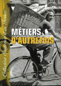 METIERS-D-039-AUTREFOIS-LA-VIE-QUOTIDIENNE-DES-FRANCAIS-DE-1900-A-1968-G-BOUTET