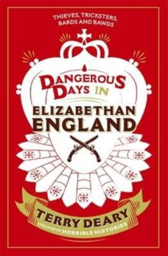 1 of 1 - Dangerous Days in Elizabethan England: Thieves, Tricksters, Bards and Bawds (Dan