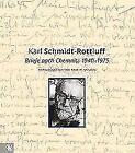 Briefe nach Chemnitz 1940 - 1975 von Karl Schmidt-Rottluff (2017, Gebundene Ausgabe)
