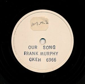 FRANK-MURPHY-Okeh-Test-Pressing-released-as-Okeh-6966-in-1953-Our-Song