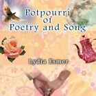 Potpourri of Poetry and Song 9781463428235 by Lydia Esmer Paperback