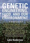 Genetic Engineering, Food and Our Environment: A Brief Guide by Luke Anderson (Paperback, 1999)
