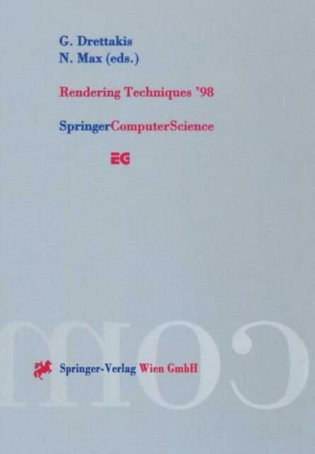 Rendering Techniques '98: Proceedings Of The Eurographics Workshop In Vienn...
