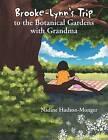 Brooke-Lynn's Trip to the Botanical Gardens with Grandma by Nadine Hudson-Monger (Paperback / softback, 2012)