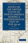 Notes on the United States of North America During a Phrenological Visit in 1838-39-40 by George Combe (Paperback, 2010)