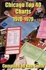 Chicago Top 40 Charts 1970-1979 by Writers Club Press (Paperback / softback, 2001)