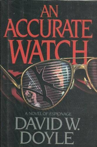 An Accurate Watch - Hardcover By Doyle, David W. - GOOD