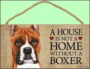 "Boxer 10"" x 5"" A House is not a Home Without a... Sign"