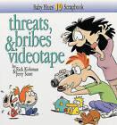 Threats, Bribes & Videotape by Jerry Scott, Rick Kirkman, Kirkman (Paperback / softback, 1998)