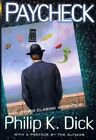 Paycheck: And 24 Other Classic Stories by Philip K. Dick by P. Dick (Paperback, 2015)