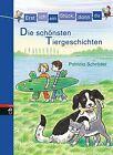 Erst ich ein Stück, dann du - Die schönsten Tiergeschichten von Patricia Schröder (2012, Gebundene Ausgabe)