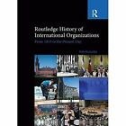 Routledge History of International Organizations: From 1815 to the Present Day by Dr Bob Reinalda (Paperback, 2013)