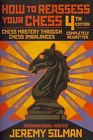 How to Reassess Your Chess 4th Edition by Jeremy Silman Paperback
