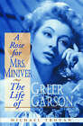 A Rose for Mrs. Miniver: The Life of Greer Garson by Michael Troyan (Paperback, 2005)